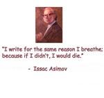 I write for the same reason I breathe.