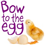 Bow to the Egg