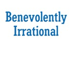 Benevolently Irrational