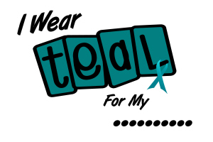 I Wear Teal For My......8.2