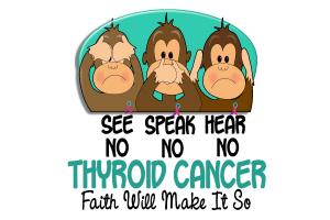 See Speak Hear No Thyroid Cancer 1