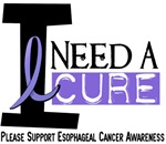 I Need A Cure ESOPHAGEAL CANCER Shirts & Gifts