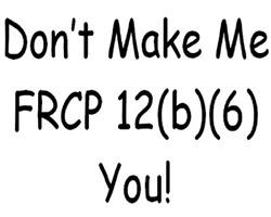 CIVIL PROCEDURE - FRCP 12(b)(6)