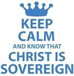 Keep Calm Christ is Sovereign