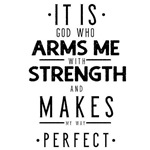 It Is God Who Arms Me With Strength