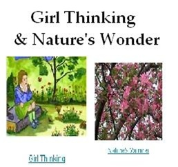 Nature's Wonder and Girl Thinking
