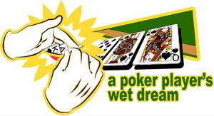 Poker Player's Wet Dream