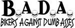 BADA Bikers Against Dumbasses