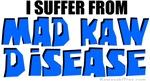 Mad Kaw Disease