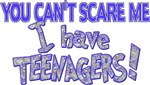 You Can't Scare Me - Teenagers!