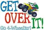 Get Over It - 4 Wheeling
