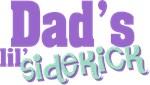 Dad's Lil' Sidekick