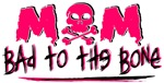Mom - Bad to the Bone