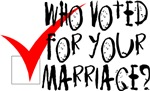 Who Voted For Your Marriage?