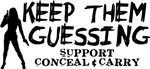 Keep Them Guessing - Support Conceal & Carry
