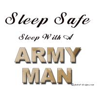 Sleep Safe, sleep with an army man tees