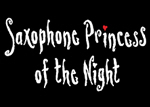 Saxophone Princess of the Night