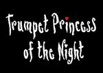 Trumpet Princess of the Night
