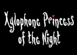 Xylophone Princess of the Night