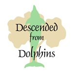 Descended from Dolphins