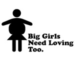 Big Girls Need Loving Too