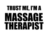 Trust Me, I'm A Massage Therapist