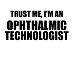 Trust Me, I'm An Ophthalmic Technologist