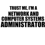 Trust Me, I'm A Network And Computer Systems Admin