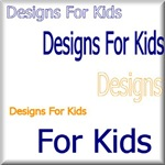 Designs For Kids