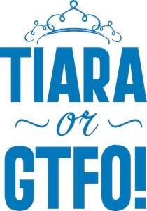 Tiara Or GTFO