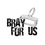Brayer - Bray for Us