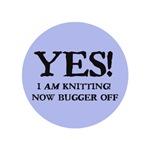 I'm Knitting - Bugger Off