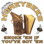 Honeybees Smoke 'Em if You've Got 'Em