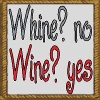 Whine? No Wine? Yes