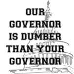 Our Governor is Dumber than your Governor
