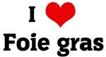 I Love Foie gras