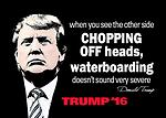 Trump - Waterboarding Quote