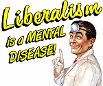 Liberalism Is A Mental Disease