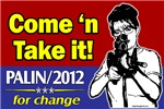 Come and Take It! - Palin 2012
