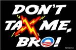 Don't Tax Me Bro - II