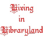 Living in Libraryland