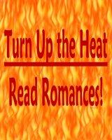 Turn Up the Heat--Read Romances!