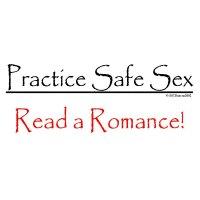 Practice Safe Sex--Read a Romance!