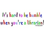 It's hard to be humble when you're a librarian!