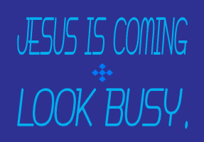 HUMOR/JESUS IS COMING