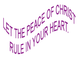 RELIGION/LET THE PEACE OF CHRIST RULE IN YOUR HEAR