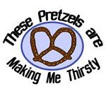 These Pretzels are Making Thirsty