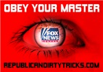 Fox News: Obey your Master