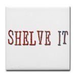 shelve it