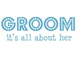 Groom - it's all about her